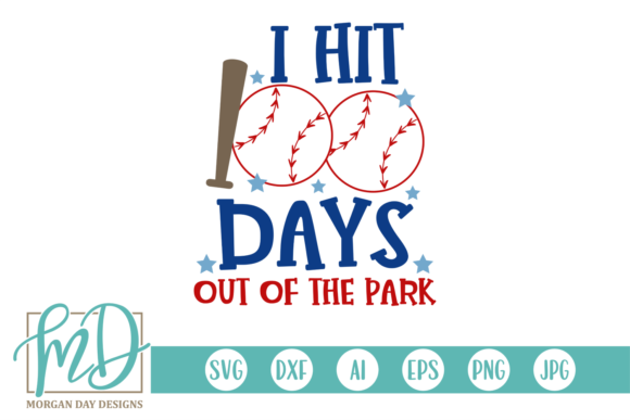 Download Free I Hit 100 Days Out Of The Park Baseball Graphic By Morgan Day for Cricut Explore, Silhouette and other cutting machines.
