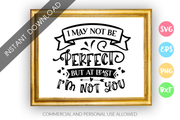 Print on Demand: I May Not Be Perfect but at Least Im Svg Graphic Crafts By DesignFarm - Image 1