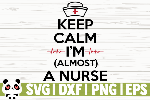 Download Free Keep Calm I M Almost A Nurse Graphic By Creativedesignsllc for Cricut Explore, Silhouette and other cutting machines.