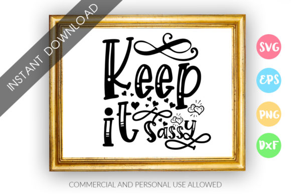 Print on Demand: Keep It Sassy SVG Grafik Plotterdateien von DesignFarm