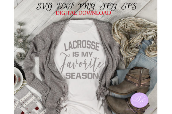 Download Free Lacrosse Is My Favorite Season Graphic By Shannon Casper for Cricut Explore, Silhouette and other cutting machines.