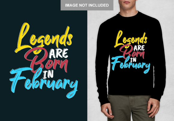 Download Free Legend Born In February T Shirt Design Graphic By Chairul Ma for Cricut Explore, Silhouette and other cutting machines.