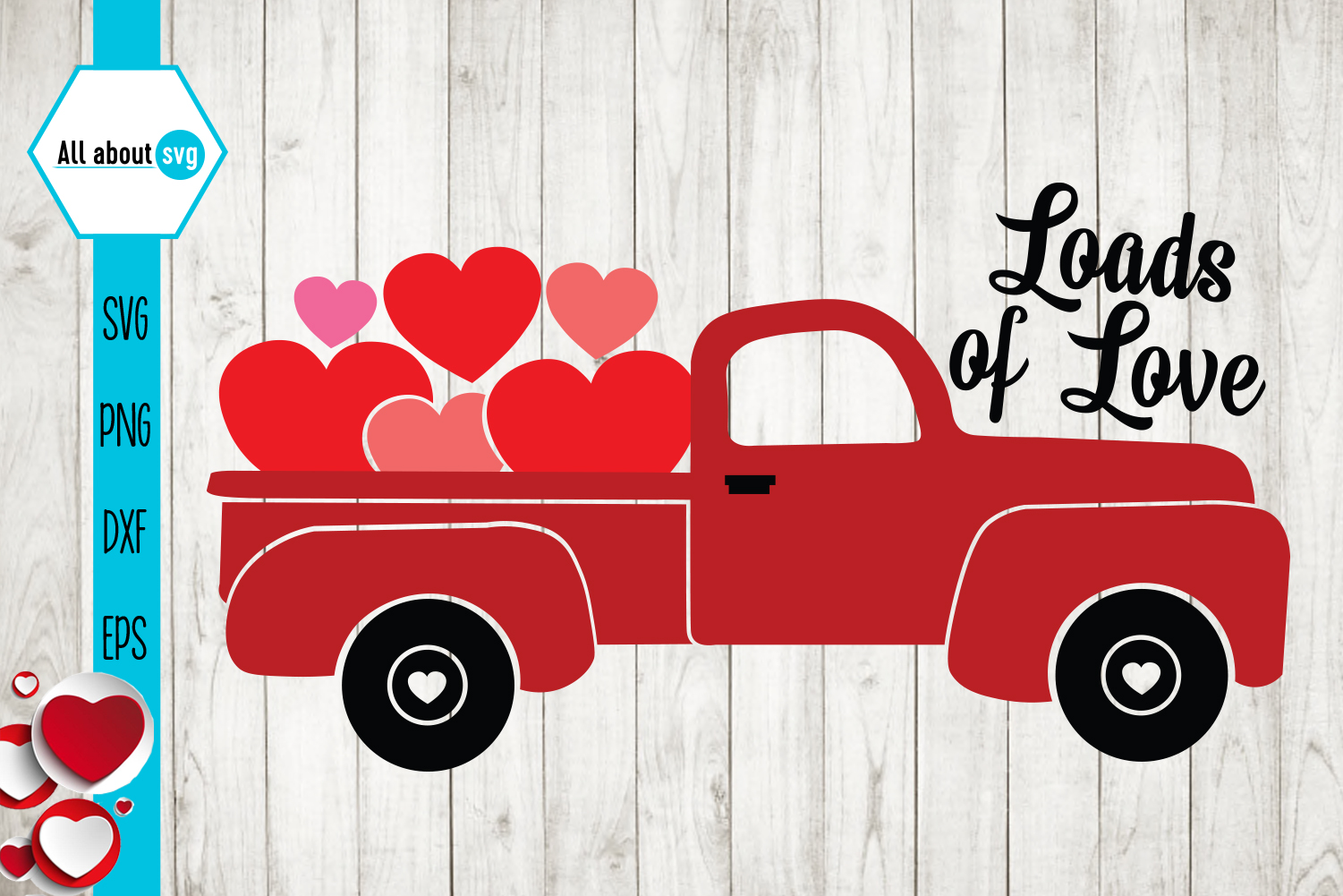 Download Free Loads Of Love Valentine S Truck Graphic By All About Svg for Cricut Explore, Silhouette and other cutting machines.