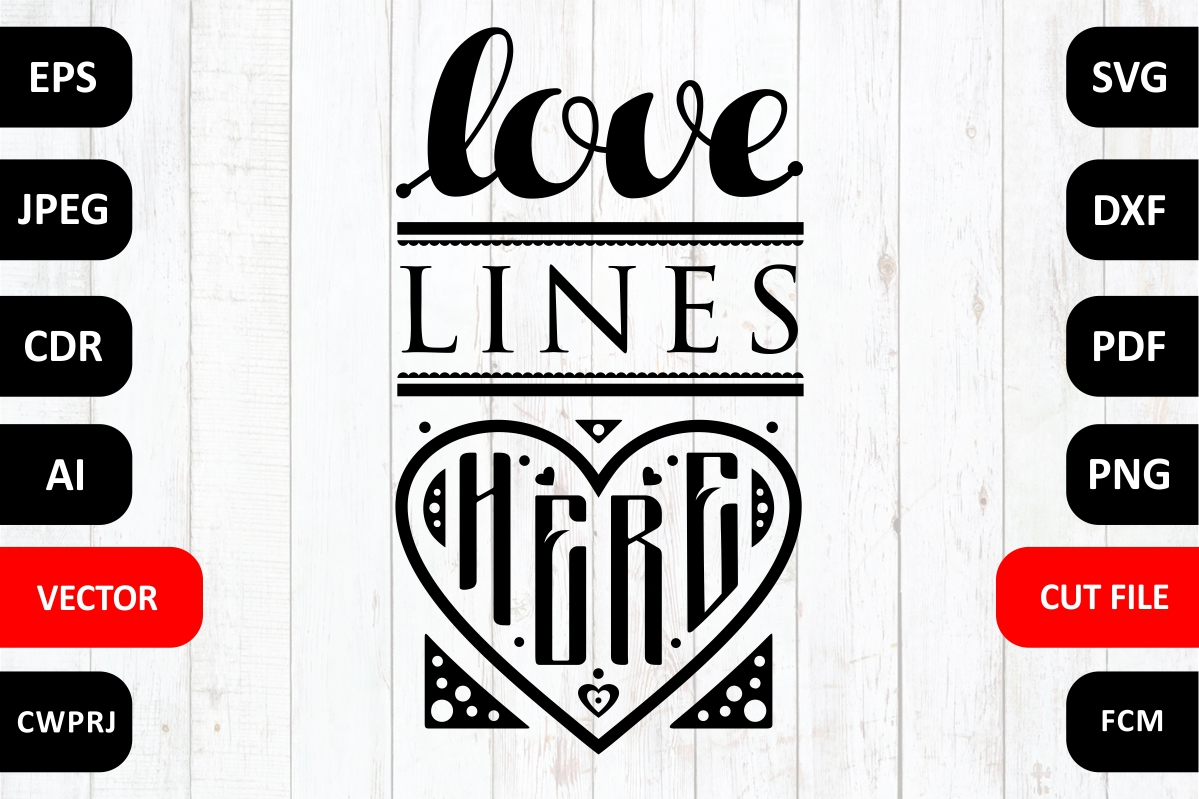 Download Free Love Lines Here Family Svg Quote Graphic By Millerzoa for Cricut Explore, Silhouette and other cutting machines.