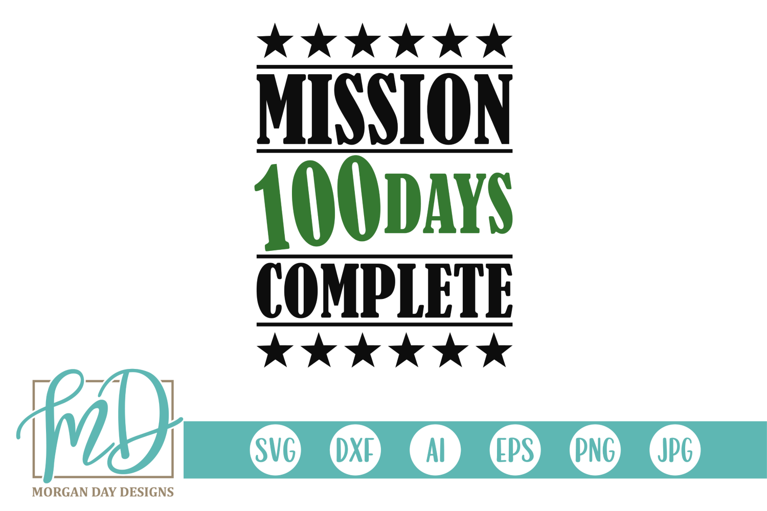 Download Free Mission Complete 100 Days Graphic By Morgan Day Designs for Cricut Explore, Silhouette and other cutting machines.