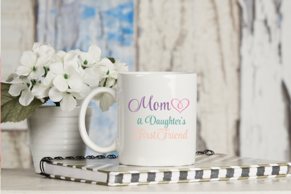 Download Free Mom A Daughters First Friend Svg Graphic Graphic By Am Digital for Cricut Explore, Silhouette and other cutting machines.