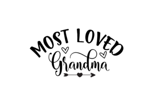 Download Free Most Loved Grandma Graphics Graphic By Am Digital Designs for Cricut Explore, Silhouette and other cutting machines.