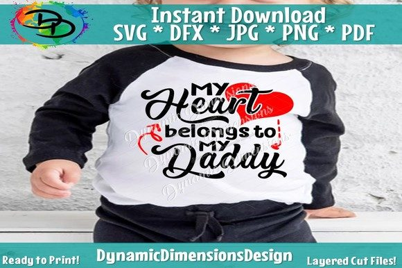 Download Free My Heart Belongs To Daddy Svg Graphic By Dynamicdimensions for Cricut Explore, Silhouette and other cutting machines.