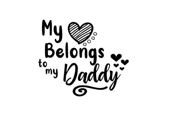 Print on Demand: My Heart Belongs to My Daddy Graphics Graphic Print Templates By AM Digital Designs
