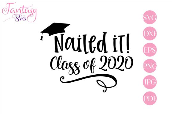 Print on Demand: Nailed It! Class of 2020 - Graduation Graphic Crafts By Fantasy SVG - Image 1