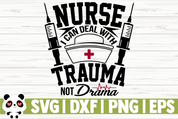 Print on Demand: Nurse I Can Deal with Trauma Not Drama Gráfico Ilustraciones Por CreativeDesignsLLC