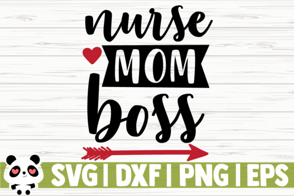 Download Free Nurse Mom Boss Graphic By Creativedesignsllc Creative Fabrica for Cricut Explore, Silhouette and other cutting machines.