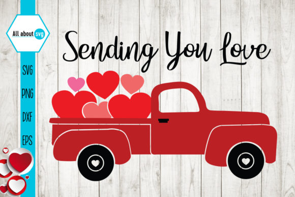Download Free Sending You Love Valentine S Truck Graphic By All About Svg for Cricut Explore, Silhouette and other cutting machines.