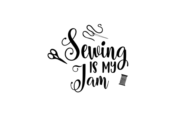 Print on Demand: Sewing is My Jam Graphic SVG PNG JPG DXF Graphic Print Templates By AM Digital Designs