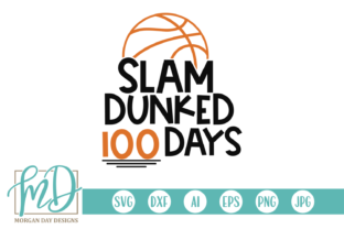 Download Free Slam Dunked 100 Days Graphic By Morgan Day Designs Creative for Cricut Explore, Silhouette and other cutting machines.