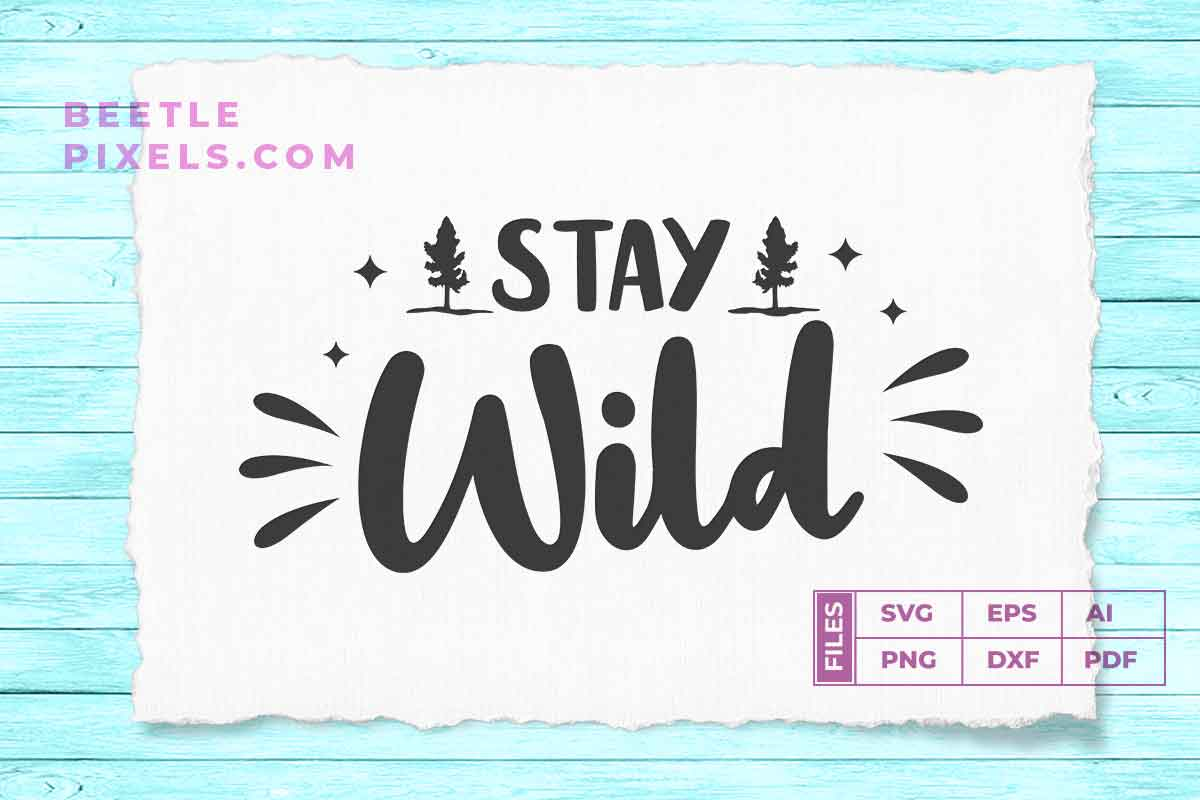 Download Free Stay Wild Campign Child Svg File For Adv Graphic By Svgsupply for Cricut Explore, Silhouette and other cutting machines.