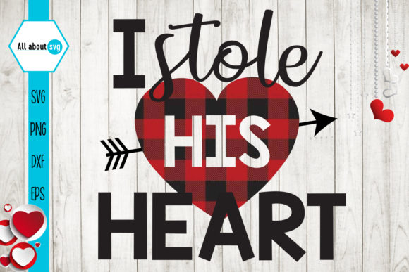 Stole His Heart,Valentine's Buffalo Plaid Graphic Crafts By All About Svg