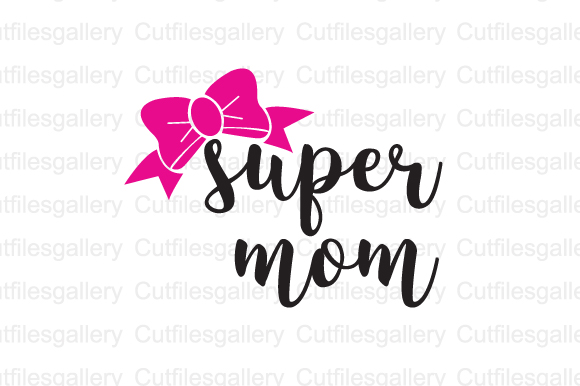 Download Free Supermom Mother Day Grafik Von Cutfilesgallery Creative Fabrica for Cricut Explore, Silhouette and other cutting machines.