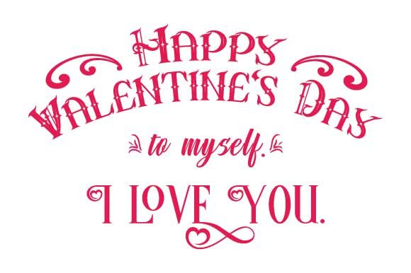 Download Free To Myself Funny Happy Valentine S Day Graphic By Graphicsfarm for Cricut Explore, Silhouette and other cutting machines.