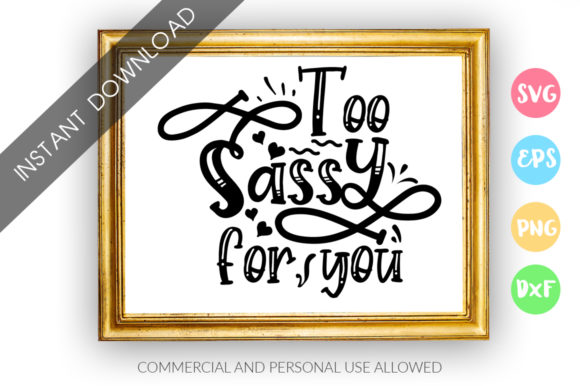 Print on Demand: Too Sassy for You SVG Graphic Crafts By DesignFarm - Image 1
