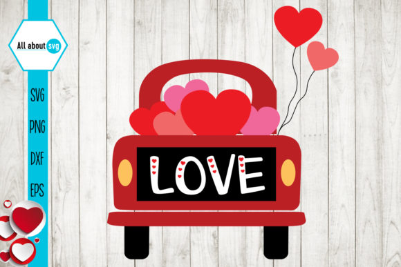 Valentines Truck Svg, Love Truck Svg Graphic Crafts By All About Svg - Image 1
