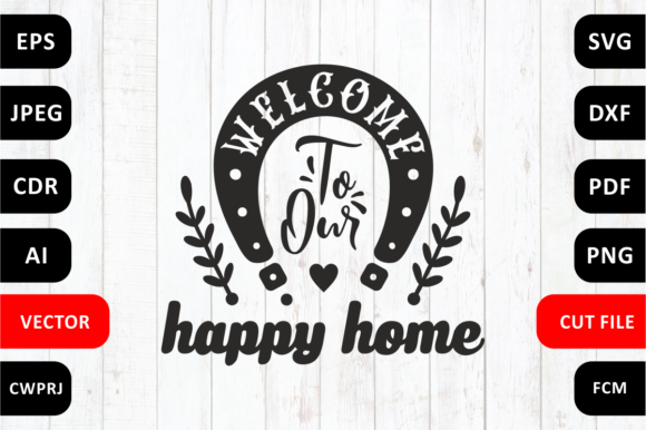 Download Free Welcome To Our Happy Home Family Svg Graphic By Millerzoa for Cricut Explore, Silhouette and other cutting machines.