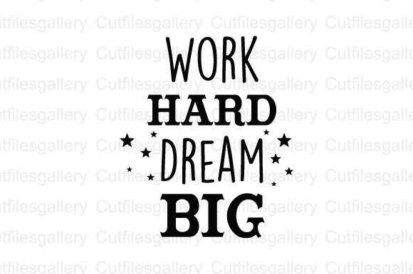 Download Free Work Hard Dream Big Svg Graphic By Cutfilesgallery Creative for Cricut Explore, Silhouette and other cutting machines.