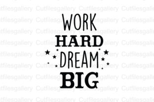 Download Free Work Hard Dream Big Svg Graphic By Cutfilesgallery Creative Fabrica for Cricut Explore, Silhouette and other cutting machines.