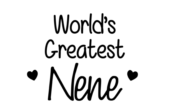 Download Free Worlds Greates Nene With Hearts Svg Graphic By Am Digital for Cricut Explore, Silhouette and other cutting machines.