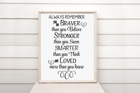 Download Free You Are Braver Than You Believe Quote Graphic By Am Digital for Cricut Explore, Silhouette and other cutting machines.