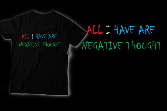 All I Have Negative Thought Graphic Crafts By HASSHOO