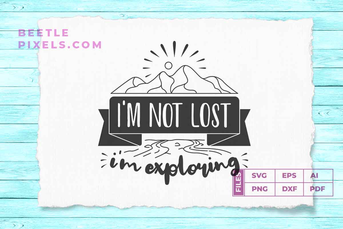 Download Free Im Not Lost Im Exploring Svg File For Ad Graphic By Svgsupply SVG Cut Files