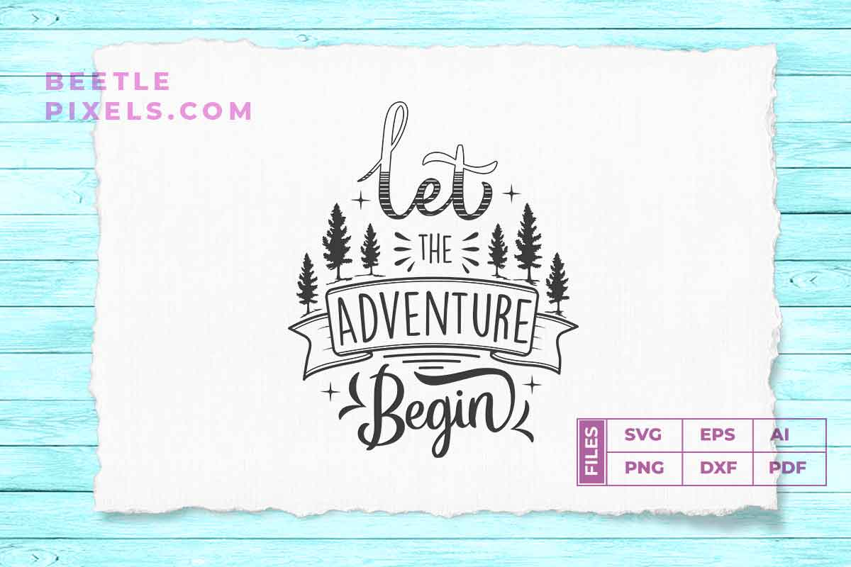 Download Free Let The Adventure Begin Adventure Quotes Graphic By Svgsupply for Cricut Explore, Silhouette and other cutting machines.