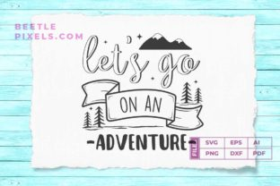 Download Free Lets Go On An Adventure Svg File For Adv Graphic By Svgsupply SVG Cut Files