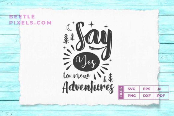 Download Free Say Yes To New Adventure Svg File For Ad Graphic By Svgsupply for Cricut Explore, Silhouette and other cutting machines.