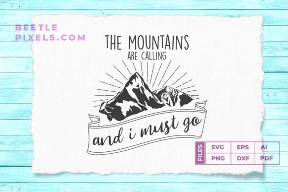 Download Free The Mountain Are Calling And I Must Go S Graphic By Svgsupply for Cricut Explore, Silhouette and other cutting machines.