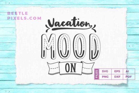 Print on Demand: Vacation Mood on Svg File for Adventure Graphic Print Templates By svgsupply