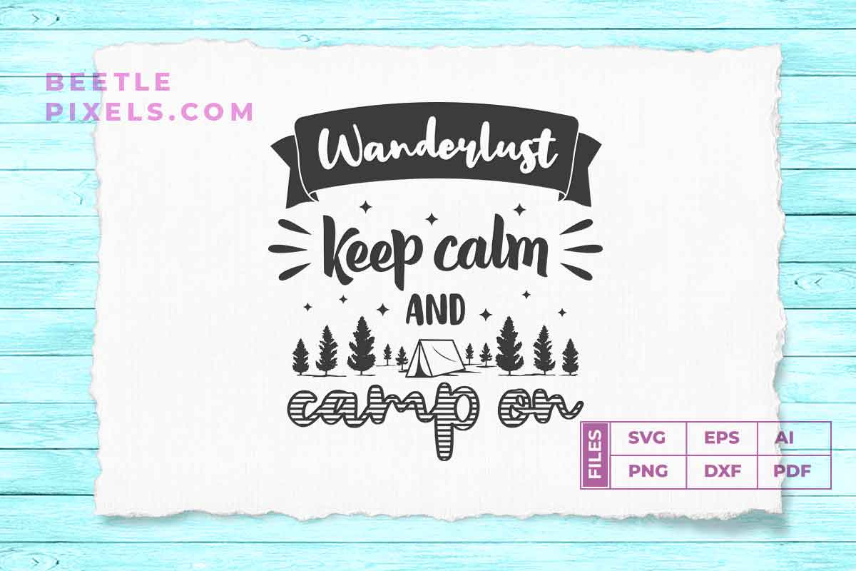 Download Free Wanderlust Keep Calm And Camp On Svg Fil Graphic By Svgsupply for Cricut Explore, Silhouette and other cutting machines.