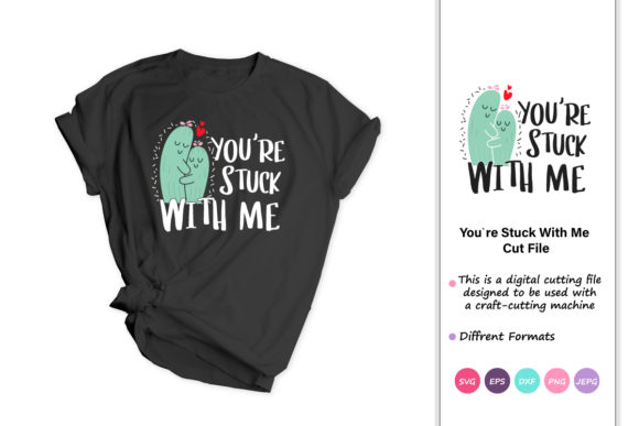 Print on Demand: You Are Stuck with Me,Valentine's Day Graphic Crafts By iprintasty