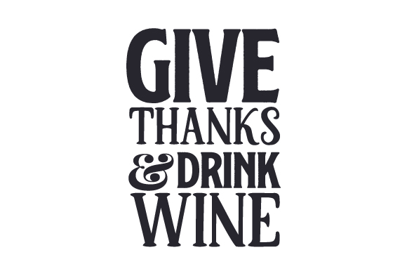 Download Free Give Thanks And Drink Wine Svg Cut File By Creative Fabrica for Cricut Explore, Silhouette and other cutting machines.