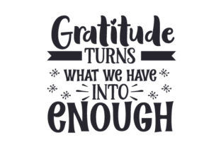 Gratitude Turns What We Have into Enough Thanksgiving Craft Cut File By Creative Fabrica Crafts