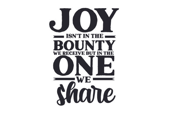 Joy Isn't in the Bounty We Receive but in the One We Share Thanksgiving Craft Cut File By Creative Fabrica Crafts - Image 2