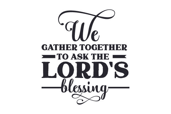 We Gather Together to Ask the Lord's Blessing Thanksgiving Plotterdatei von Creative Fabrica Crafts