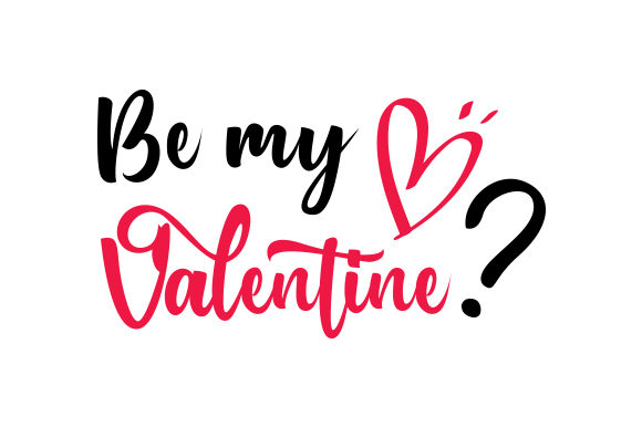 Be My Valentine? Valentine's Day Craft Cut File By Creative Fabrica Crafts