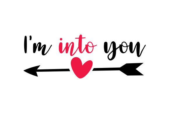 I'm into You Valentine's Day Craft Cut File By Creative Fabrica Crafts
