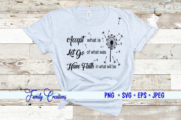 Accept What is Let Go of What Was.. Grafik Designvorlagen von Family Creations