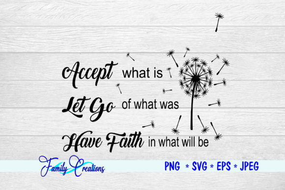 Accept What is Let Go of What Was.. Graphic Crafts By Family Creations - Image 2