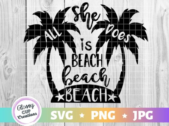 Print on Demand: All She Does is Beach Beach Beach Graphic Crafts By suzannecornejo