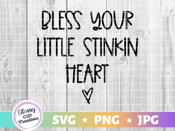 Bless Your Little Stinkin Heart Graphic By Suzannecornejo Creative Fabrica