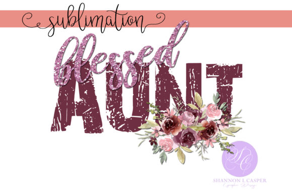 Print on Demand: Blessed Aunt with Watercolor Flowers Grafik Illustrationen von Shannon Casper